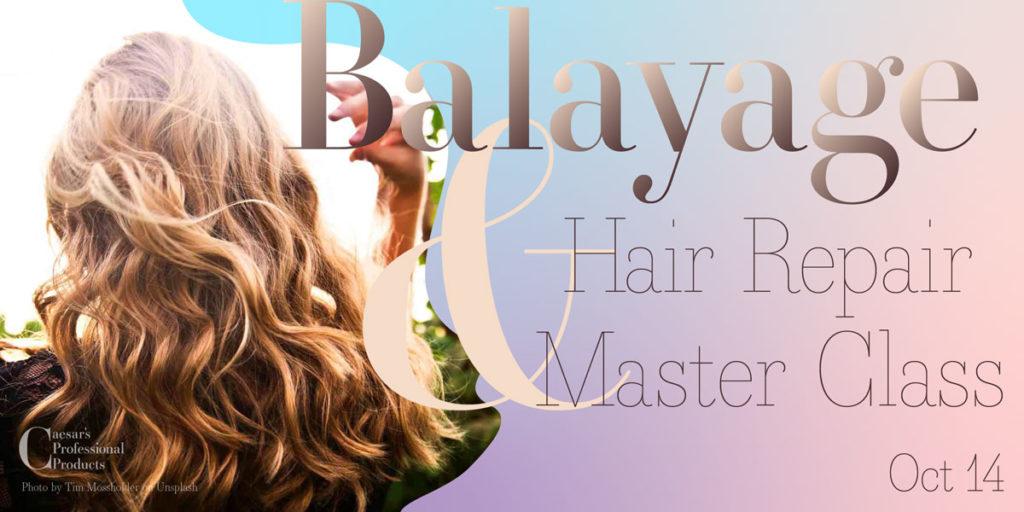 Balayage & Hair Repair Master Class Oct 14